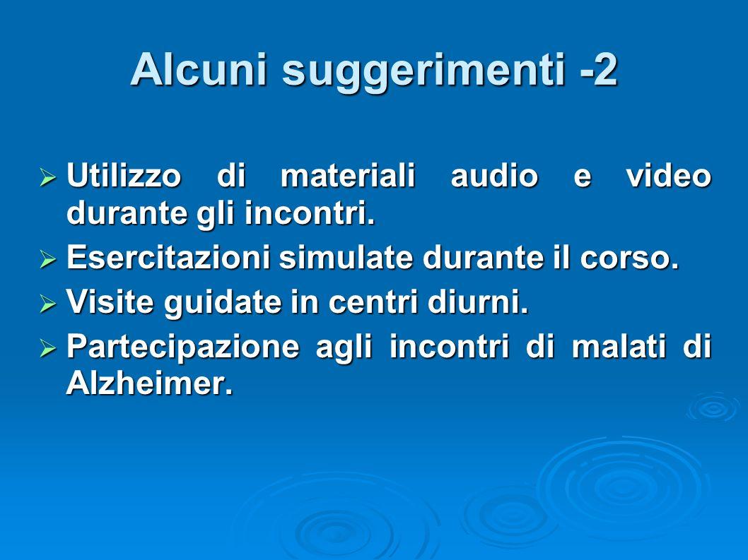 Alcuni suggerimenti -2 Utilizzo di materiali audio e video durante gli incontri. Utilizzo di materiali audio e video durante gli incontri. Esercitazio