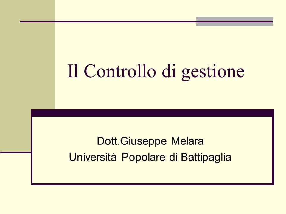 Il Controllo di gestione Dott.Giuseppe Melara Università Popolare di Battipaglia