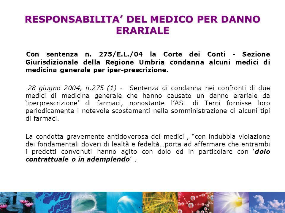 Nome file - 13 - RESPONSABILITA DEL MEDICO PER DANNO ERARIALE Con sentenza n. 275/E.L./04 la Corte dei Conti - Sezione Giurisdizionale della Regione U