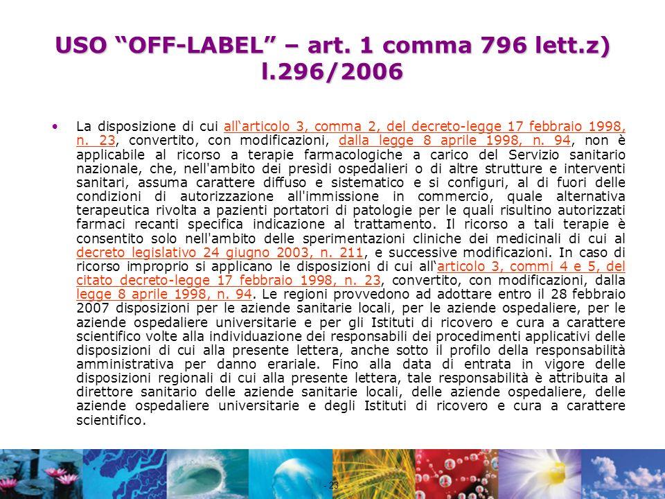 Nome file - 23 - USO OFF-LABEL – art. 1 comma 796 lett.z) l.296/2006 La disposizione di cui allarticolo 3, comma 2, del decreto-legge 17 febbraio 1998