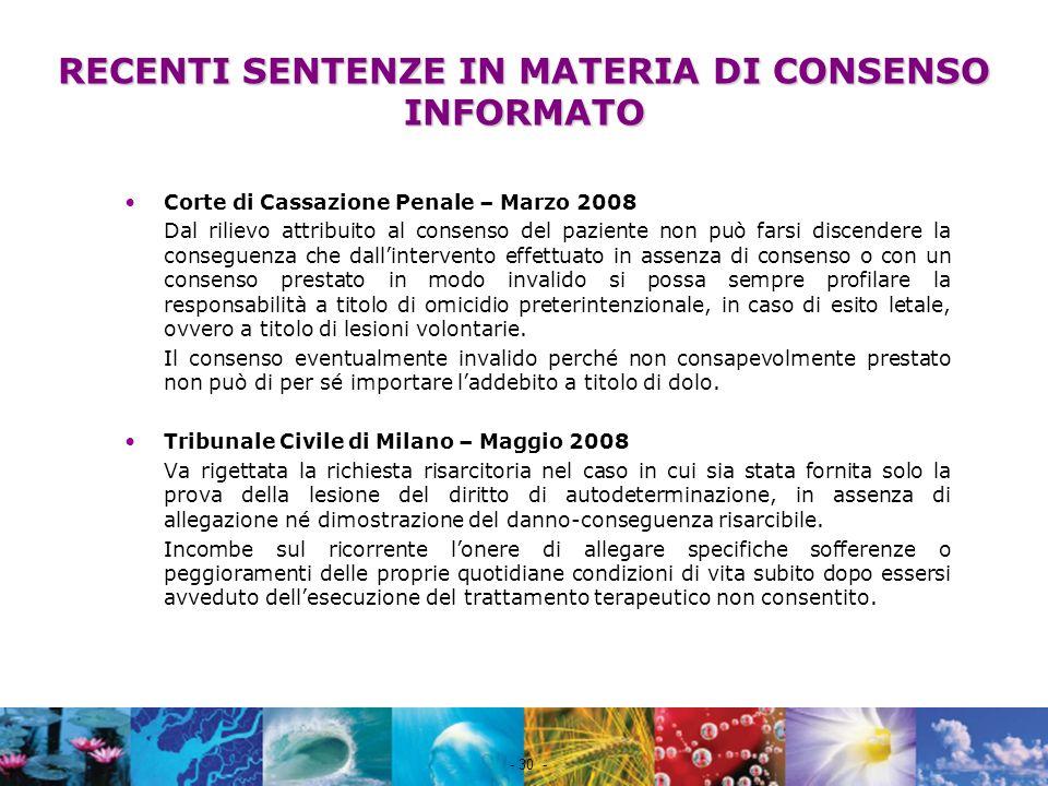 Nome file - 30 - RECENTI SENTENZE IN MATERIA DI CONSENSO INFORMATO Corte di Cassazione Penale – Marzo 2008 Dal rilievo attribuito al consenso del pazi
