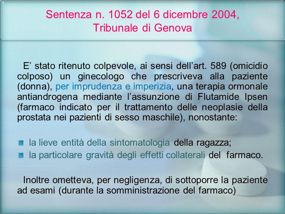 Sentenza n. 1052 del 6 dicembre 2004, Tribunale di Genova E stato ritenuto colpevole, ai sensi dellart. 589 (omicidio colposo) un ginecologo che presc