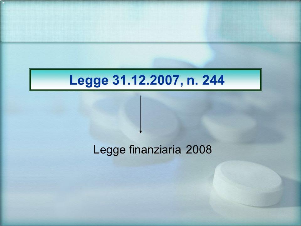 Legge 31.12.2007, n. 244 Legge finanziaria 2008