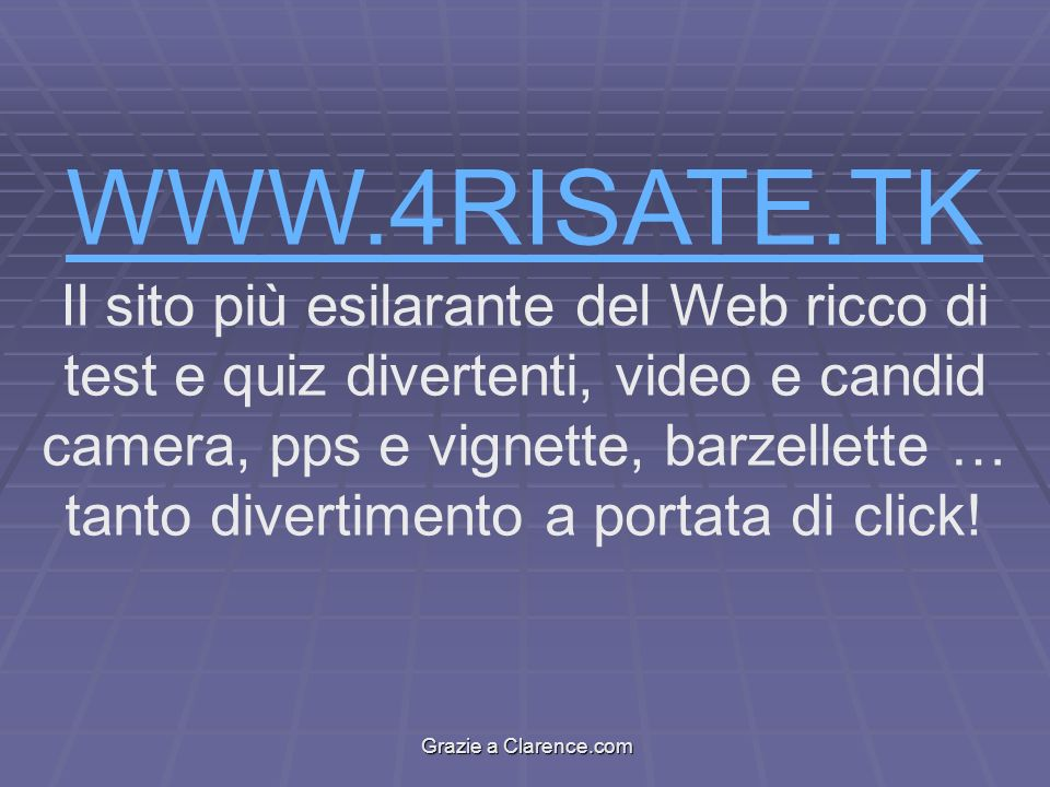 WWW.4RISATE.TK Il sito più esilarante del Web ricco di test e quiz divertenti, video e candid camera, pps e vignette, barzellette … tanto divertimento