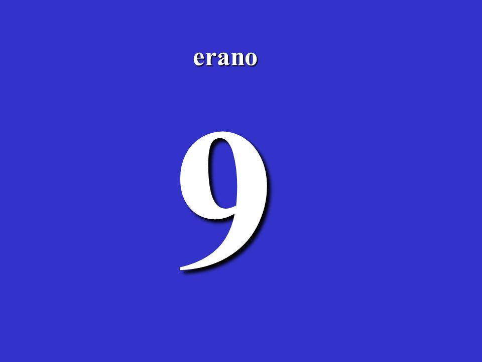 9 erano