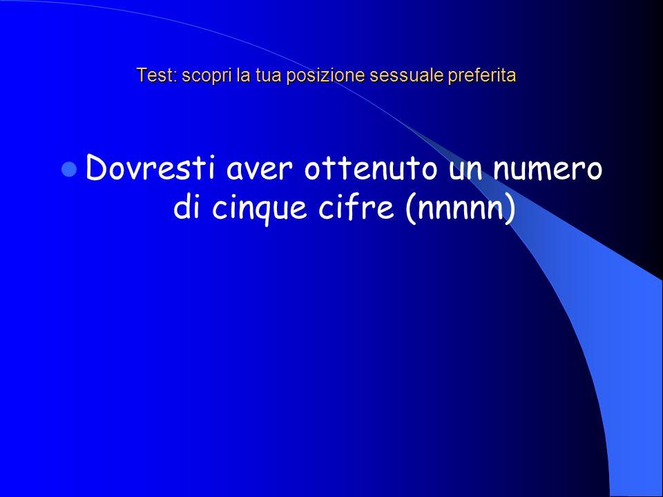 Test: scopri la tua posizione sessuale preferita La prima delle cinque cifre (Nnnnn) dovrebbe essere....