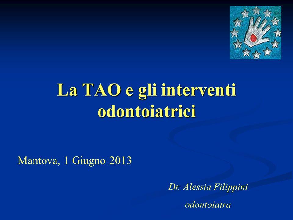 La TAO e gli interventi odontoiatrici Mantova, 1 Giugno 2013 Dr. Alessia Filippini odontoiatra