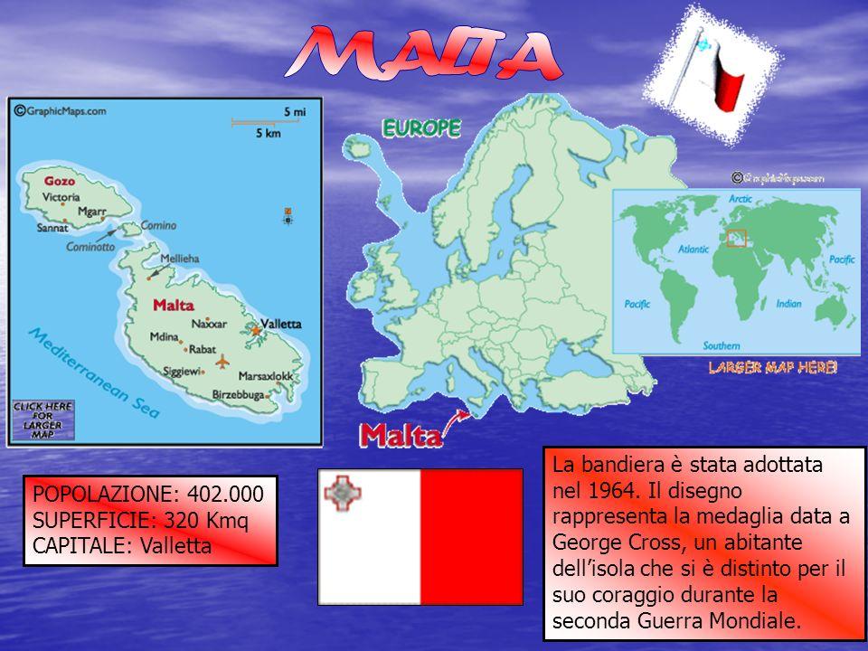 POPOLAZIONE: 402.000 SUPERFICIE: 320 Kmq CAPITALE: Valletta La bandiera è stata adottata nel 1964. Il disegno rappresenta la medaglia data a George Cr