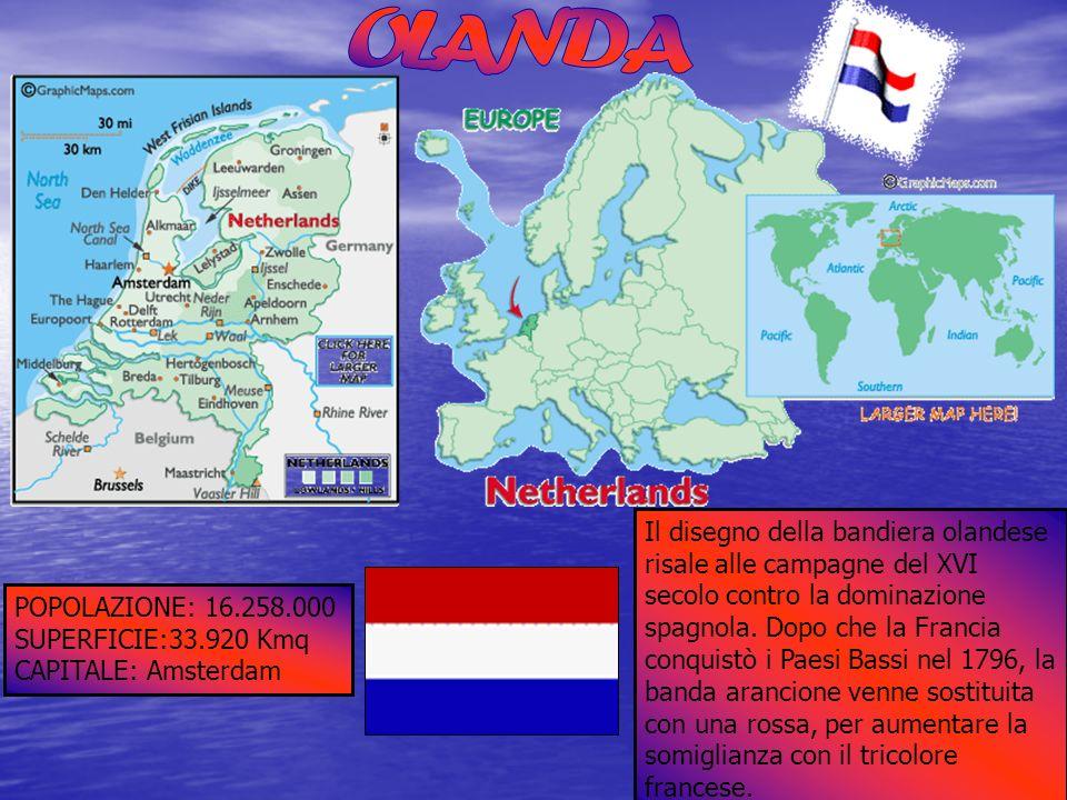 POPOLAZIONE: 16.258.000 SUPERFICIE:33.920 Kmq CAPITALE: Amsterdam Il disegno della bandiera olandese risale alle campagne del XVI secolo contro la dom