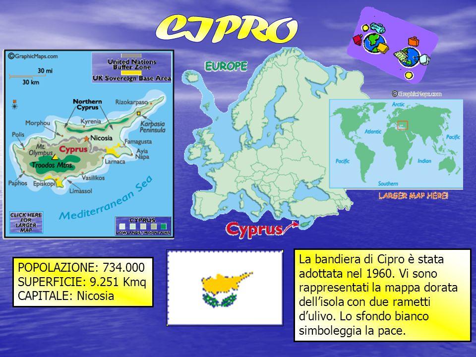 POPOLAZIONE: 734.000 SUPERFICIE: 9.251 Kmq CAPITALE: Nicosia La bandiera di Cipro è stata adottata nel 1960. Vi sono rappresentati la mappa dorata del