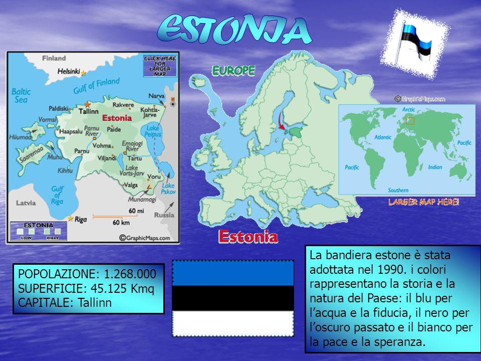 POPOLAZIONE: 1.268.000 SUPERFICIE: 45.125 Kmq CAPITALE: Tallinn La bandiera estone è stata adottata nel 1990. i colori rappresentano la storia e la na