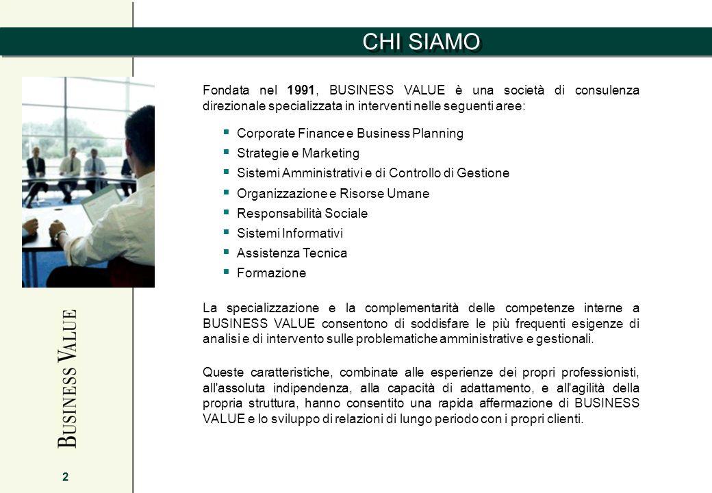 CHI SIAMO 2 Fondata nel 1991, BUSINESS VALUE è una società di consulenza direzionale specializzata in interventi nelle seguenti aree: Corporate Financ