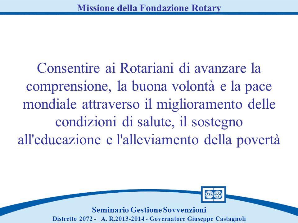 Missione della Fondazione Rotary Seminario Gestione Sovvenzioni Distretto 2072 - A.