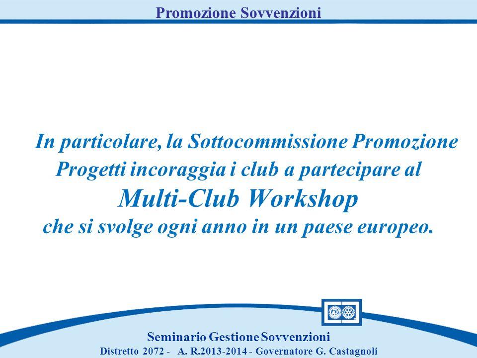 In particolare, la Sottocommissione Promozione Progetti incoraggia i club a partecipare al Multi-Club Workshop che si svolge ogni anno in un paese europeo.