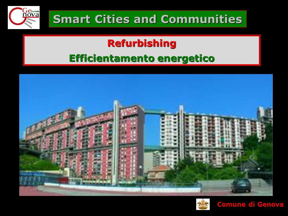 Comune di Genova Smart Cities and Communities Refurbishing Efficientamento energetico