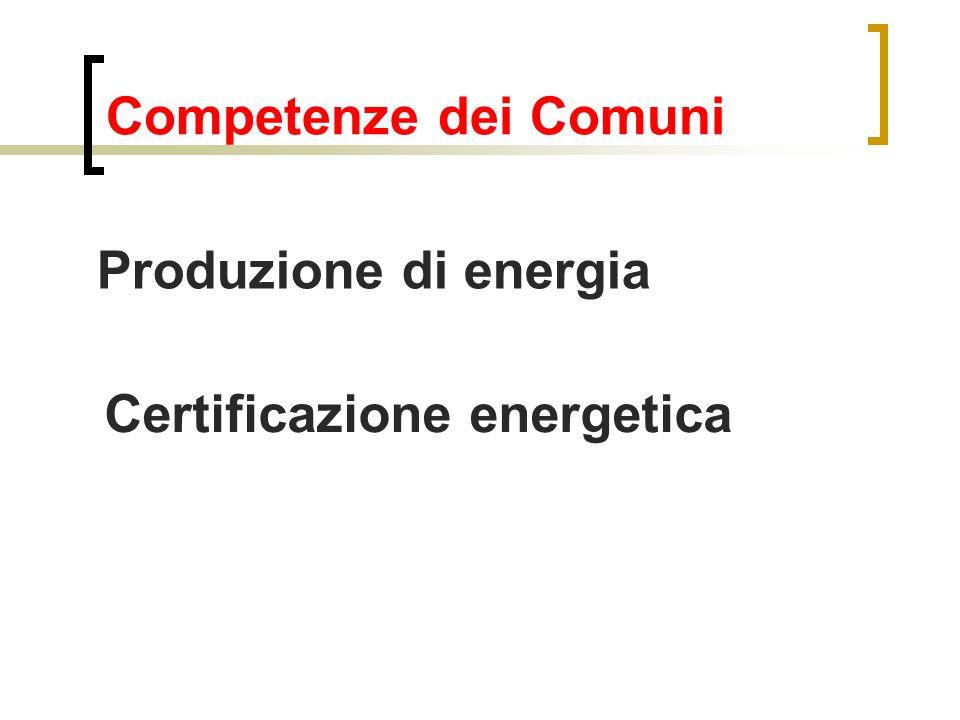 Competenze dei Comuni Produzione di energia Certificazione energetica