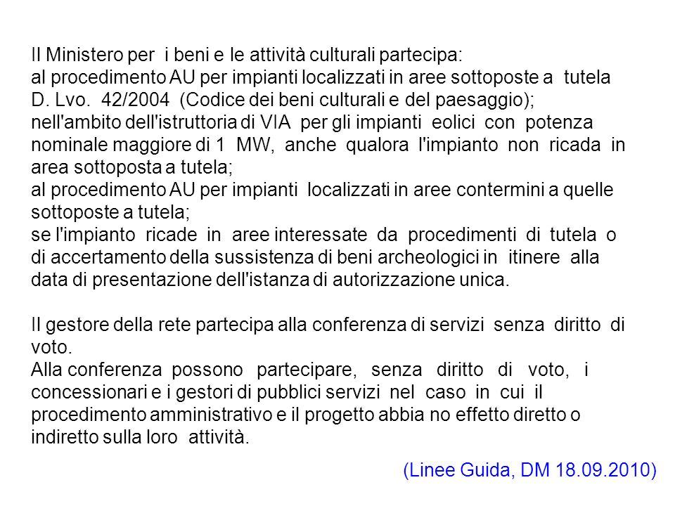 Il Ministero per i beni e le attività culturali partecipa: al procedimento AU per impianti localizzati in aree sottoposte a tutela D. Lvo. 42/2004 (Co