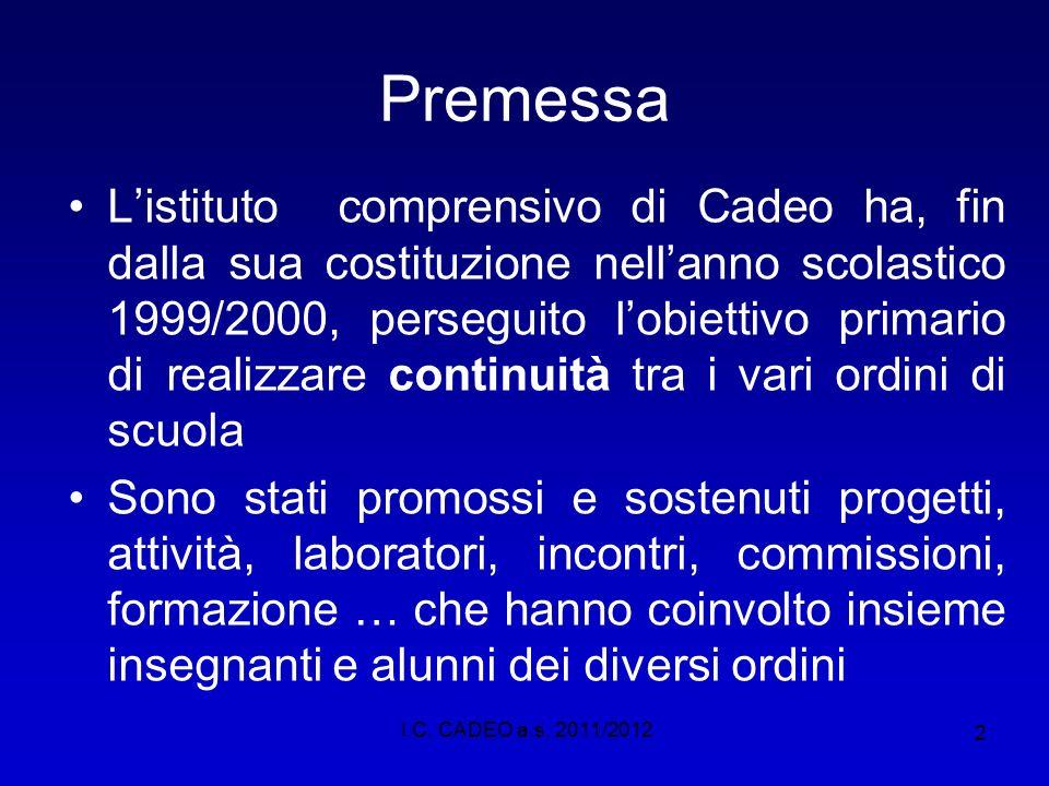 2 Premessa Listituto comprensivo di Cadeo ha, fin dalla sua costituzione nellanno scolastico 1999/2000, perseguito lobiettivo primario di realizzare c