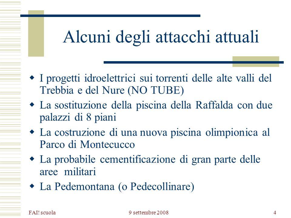 FAI! scuola 9 settembre 20084 Alcuni degli attacchi attuali I progetti idroelettrici sui torrenti delle alte valli del Trebbia e del Nure (NO TUBE) La