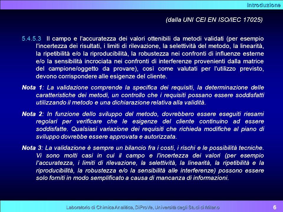 Introduzione 6 Laboratorio di Chimica Analitica, DiProVe, Università degli Studi di Milano 5.4.5.3 Il campo e l'accuratezza dei valori ottenibili da m