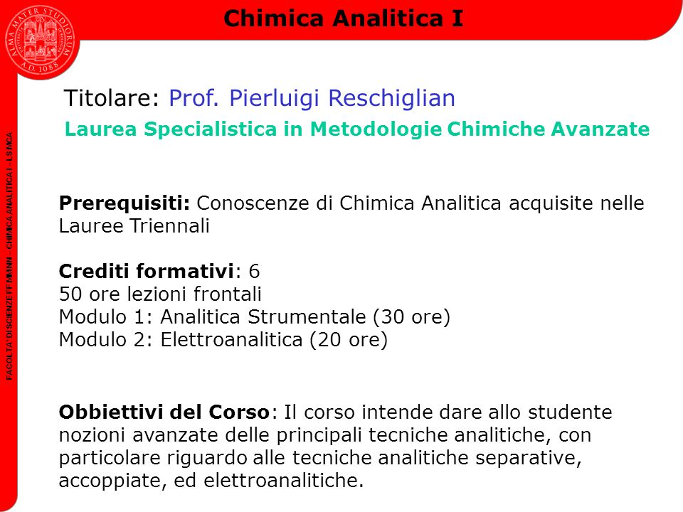 FACOLTA DI SCIENZE FF MM NN – CHIMICA ANALITICA I – LS MCA Chimica Analitica I Titolare: Prof.