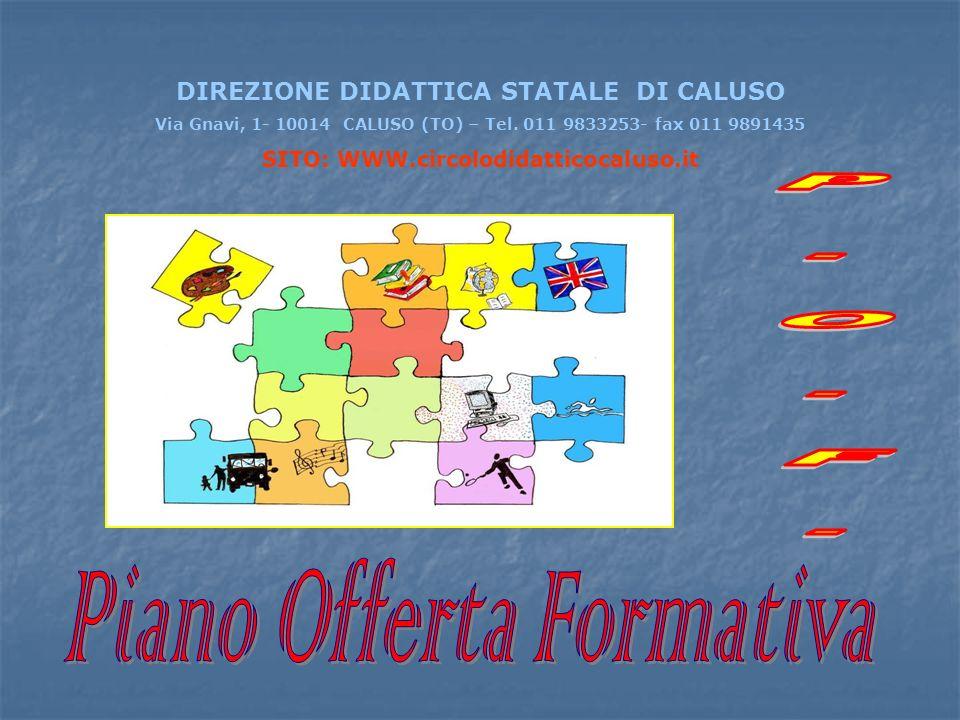 DIREZIONE DIDATTICA STATALE DI CALUSO Via Gnavi, 1- 10014 CALUSO (TO) – Tel. 011 9833253- fax 011 9891435 SITO: WWW.circolodidatticocaluso.it
