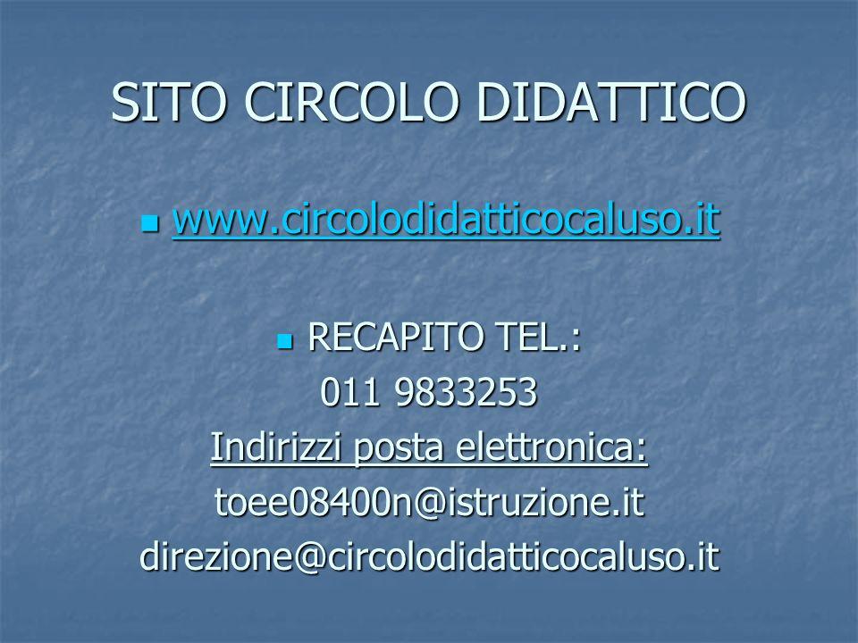 SITO CIRCOLO DIDATTICO www.circolodidatticocaluso.it www.circolodidatticocaluso.it www.circolodidatticocaluso.it RECAPITO TEL.: RECAPITO TEL.: 011 983