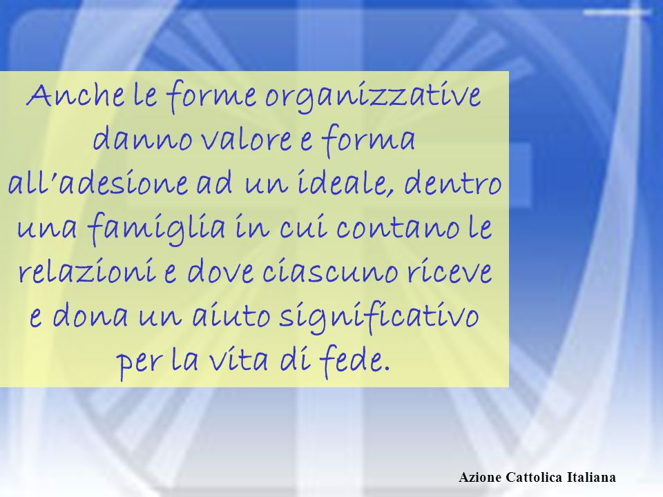Azione Cattolica Italiana LAC si presenta come unesperienza di amici, legati dalla fede nellunico Signore che essi considerano il primo e più grande Amico.