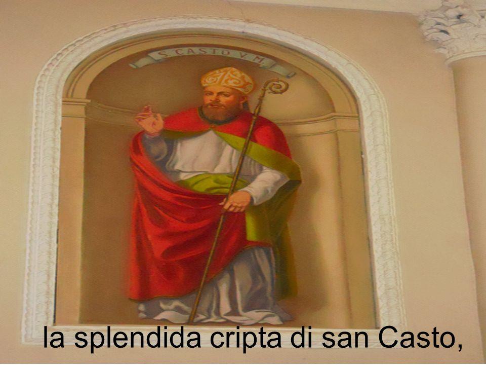la splendida cripta di san Casto,