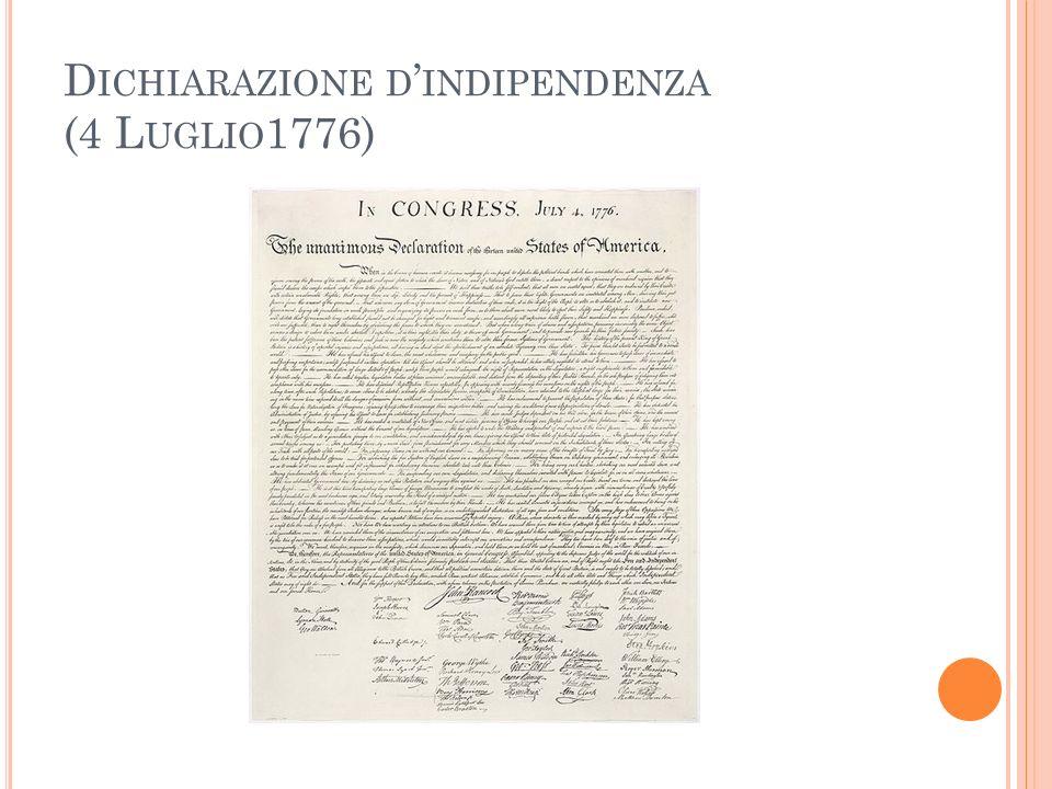 D ICHIARAZIONE D INDIPENDENZA (4 L UGLIO 1776)