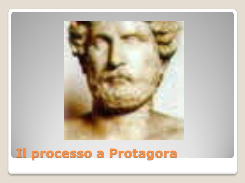 Il Sofista Protagora fu anchegli consigliere di Pericle il suo scritto intitolato Sugli dei, in cui sosteneva che degli dei non si può dire con certezza né che esistano, né che non esistano (agnosticismo) suscitò scalpore Era in corso la guerra del Peloponneso (431-404 a.C.) tra Atene e Sparta e i democratici conservatori erano in allarme
