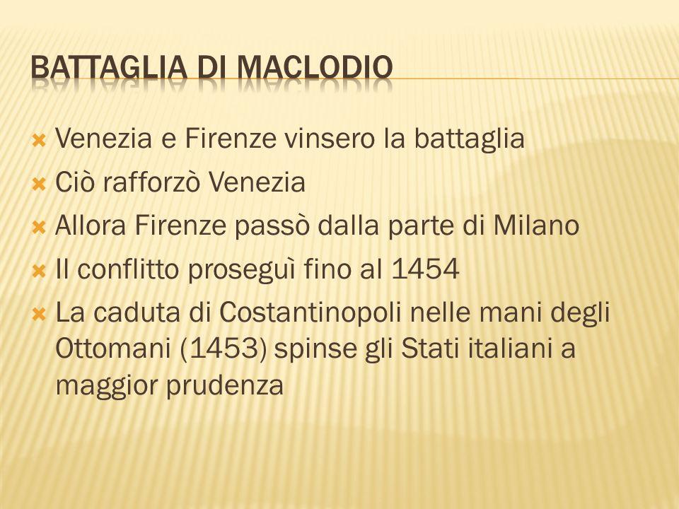 Venezia e Firenze vinsero la battaglia Ciò rafforzò Venezia Allora Firenze passò dalla parte di Milano Il conflitto proseguì fino al 1454 La caduta di
