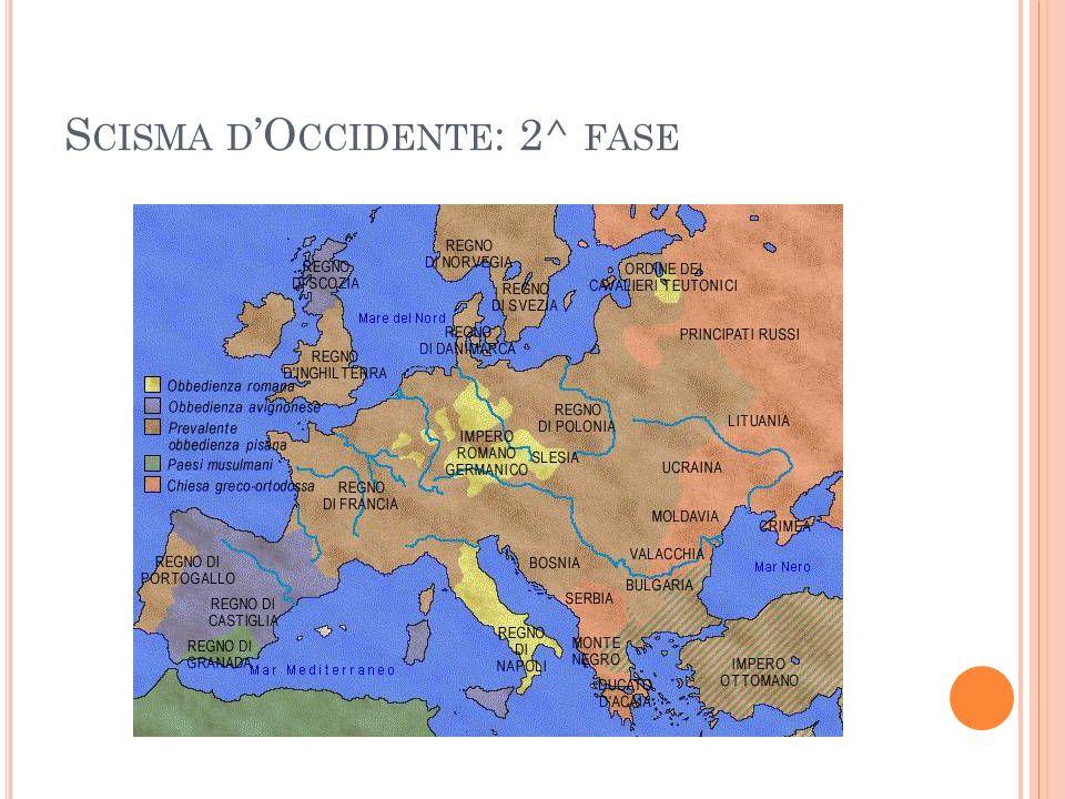 S CISMA D O CCIDENTE : 2^ FASE
