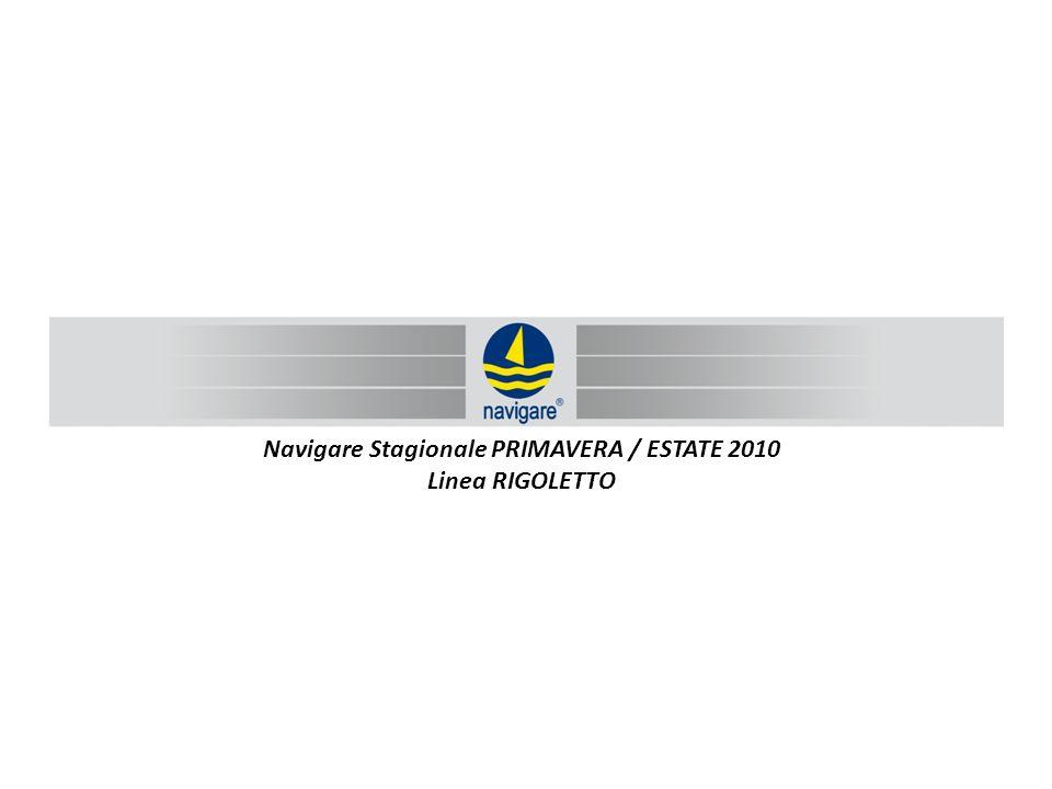 Navigare Stagionale PRIMAVERA / ESTATE 2010 Linea RIGOLETTO