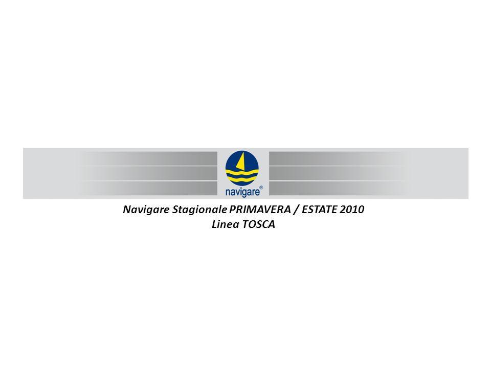 Navigare Stagionale PRIMAVERA / ESTATE 2010 Linea TOSCA