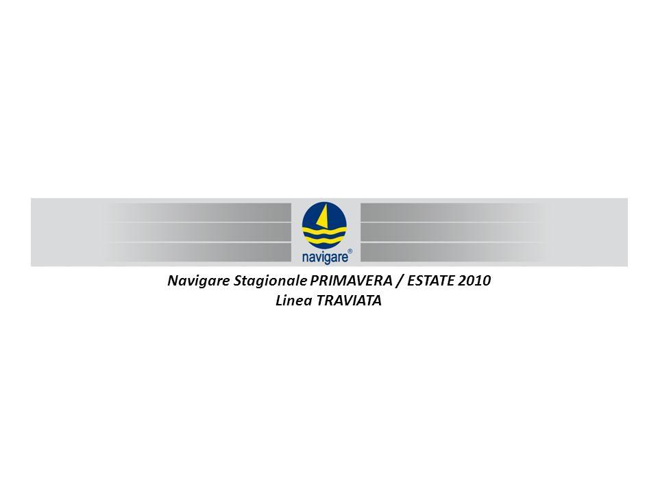 Navigare Stagionale PRIMAVERA / ESTATE 2010 Linea TRAVIATA