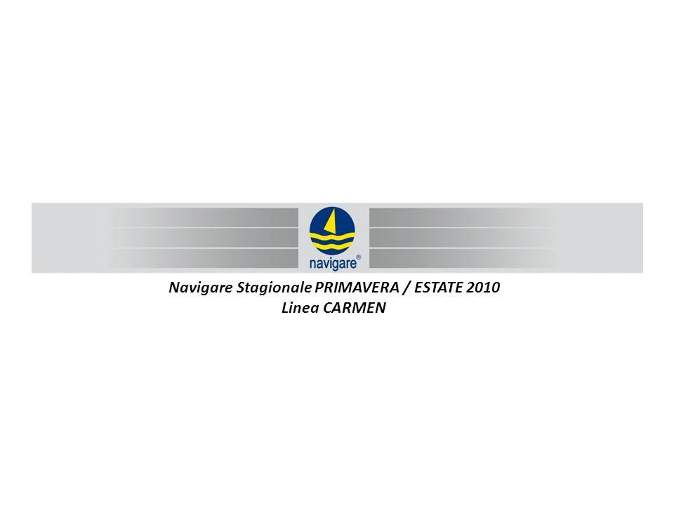 Navigare Stagionale PRIMAVERA / ESTATE 2010 Linea CARMEN