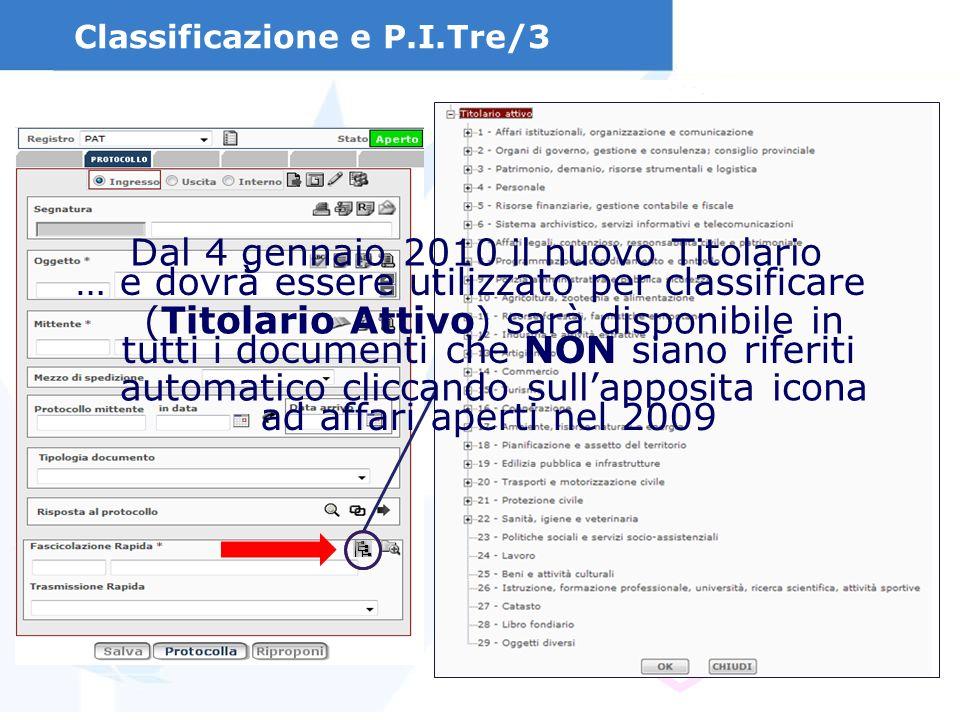 Classificazione e P.I.Tre/3 Dal 4 gennaio 2010 il nuovo Titolario (Titolario Attivo) sarà disponibile in automatico cliccando sullapposita icona … e d
