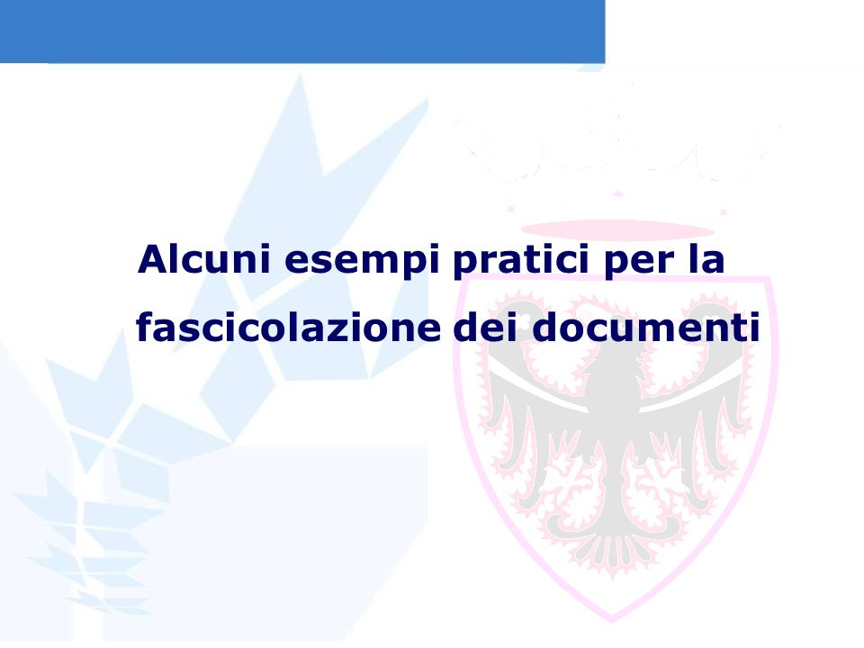 Alcuni esempi pratici per la fascicolazione dei documenti