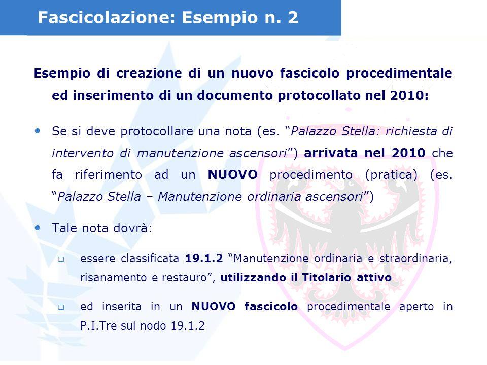 Esempio di creazione di un nuovo fascicolo procedimentale ed inserimento di un documento protocollato nel 2010: Se si deve protocollare una nota (es.
