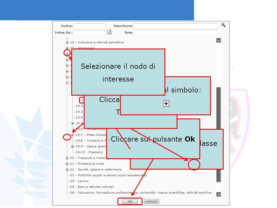 Scegliere la sottoclasse di interesse Cliccare sul pulsante Ok Cliccare sullicona Titolario Cliccare sul simbolo: Selezionare il nodo di interesse