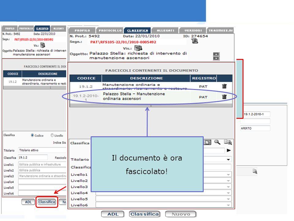 Finalizzare linserimento del documento nel fascicolo appena creato cliccando sul pulsante Classifica Il documento è ora fascicolato!