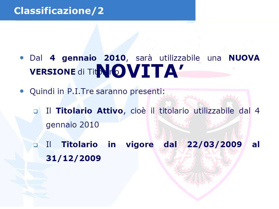 Dal 4 gennaio 2010, sarà utilizzabile una NUOVA VERSIONE di Titolario Quindi in P.I.Tre saranno presenti: Il Titolario Attivo, cioè il titolario utili
