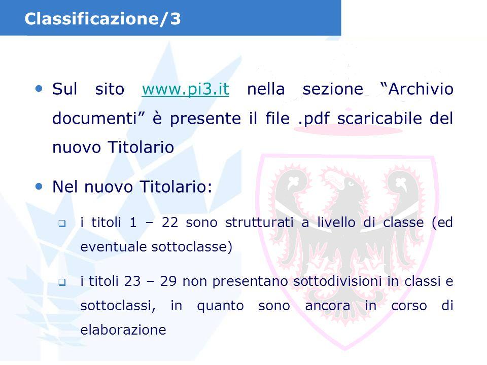 Sul sito www.pi3.it nella sezione Archivio documenti è presente il file.pdf scaricabile del nuovo Titolariowww.pi3.it Nel nuovo Titolario: i titoli 1