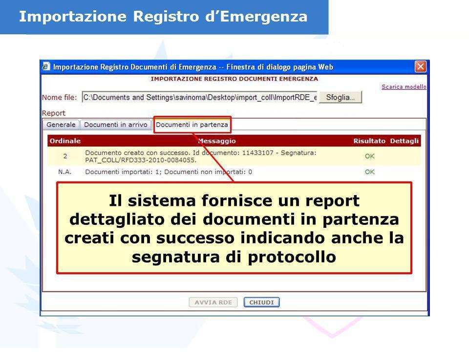 Il sistema fornisce un report dettagliato dei documenti in partenza creati con successo indicando anche la segnatura di protocollo Importazione Regist