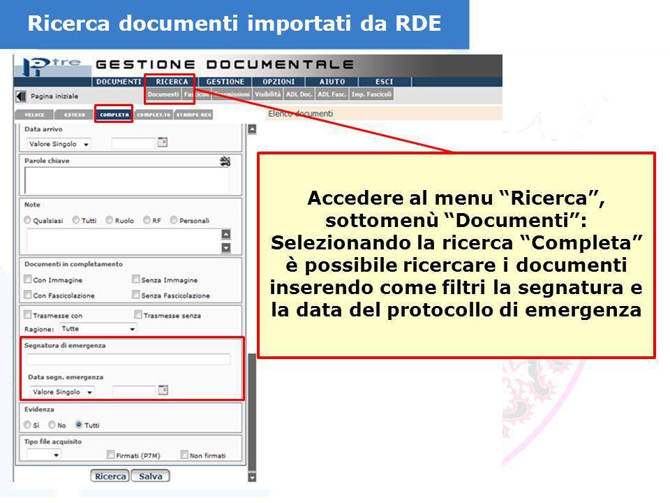 Ricerca documenti importati da RDE Accedere al menu Ricerca, sottomenù Documenti: Selezionando la ricerca Completa è possibile ricercare i documenti i