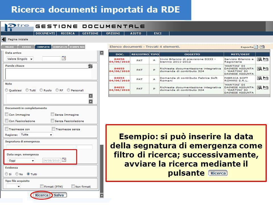 Esempio: si può inserire la data della segnatura di emergenza come filtro di ricerca; successivamente, avviare la ricerca mediante il pulsante Ricerca