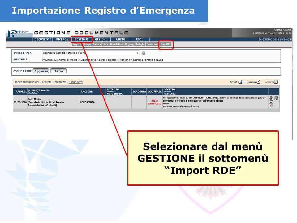 Importazione Registro dEmergenza Selezionare dal menù GESTIONE il sottomenù Import RDE