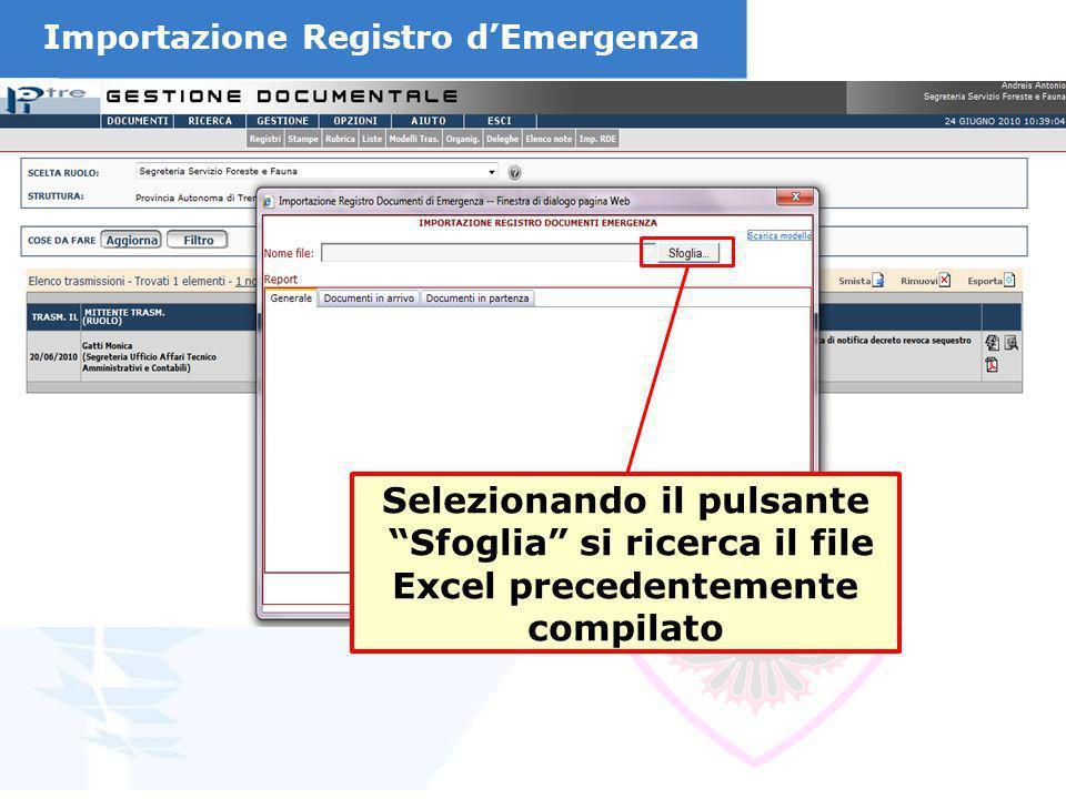 Selezionando il pulsante Sfoglia si ricerca il file Excel precedentemente compilato Importazione Registro dEmergenza