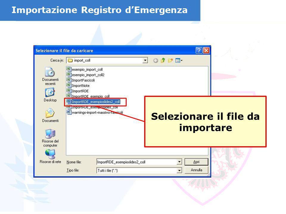 Selezionare il file da importare Importazione Registro dEmergenza